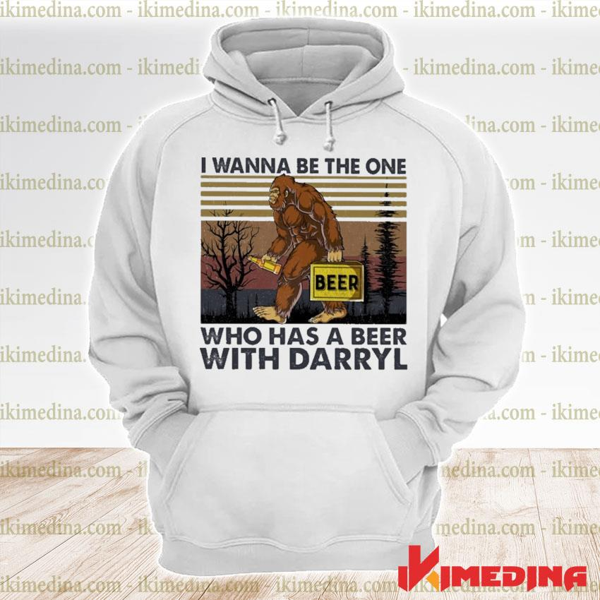 Official Bigfoot I wanna be the one who has a Beer with Darryl vintage s premium hoodie