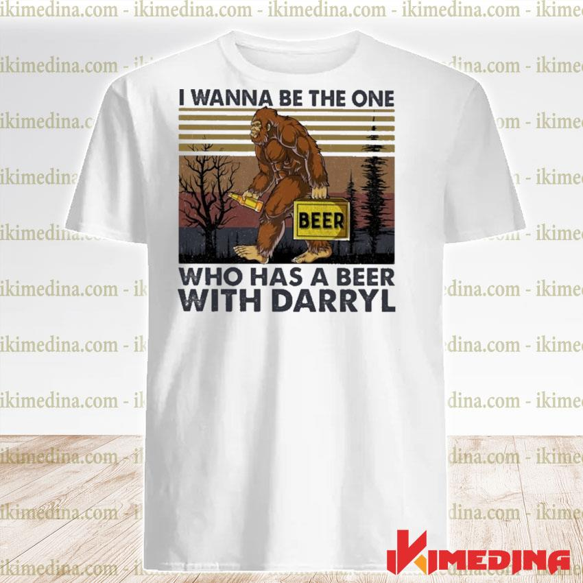 Official Bigfoot I wanna be the one who has a Beer with Darryl vintage shirt