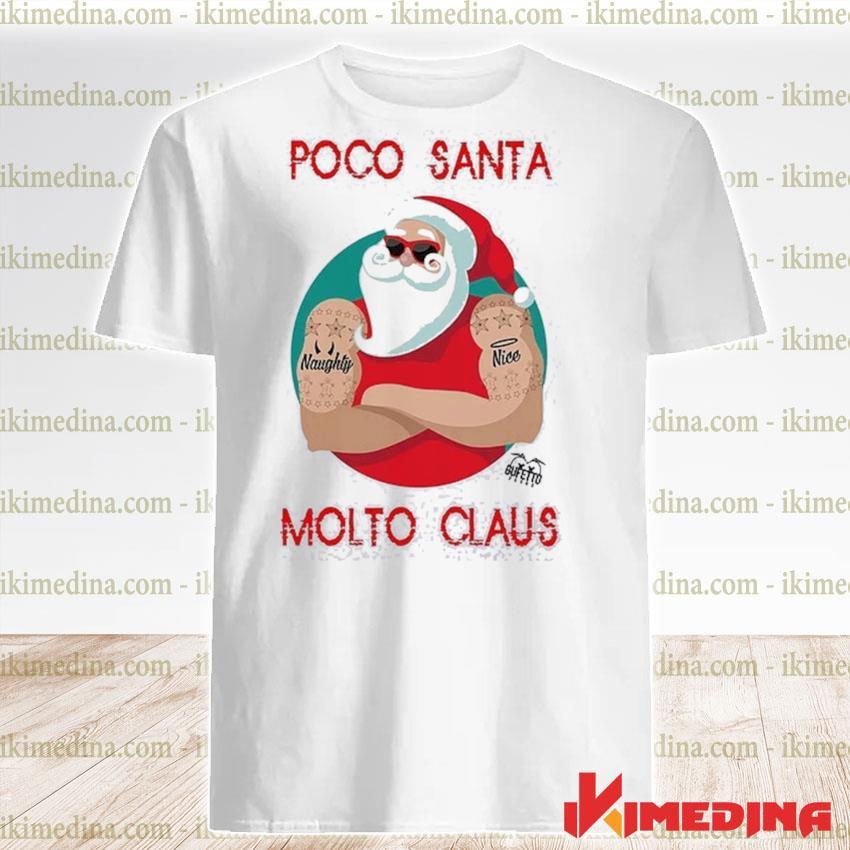 Poco Santa Molto Claus shirt