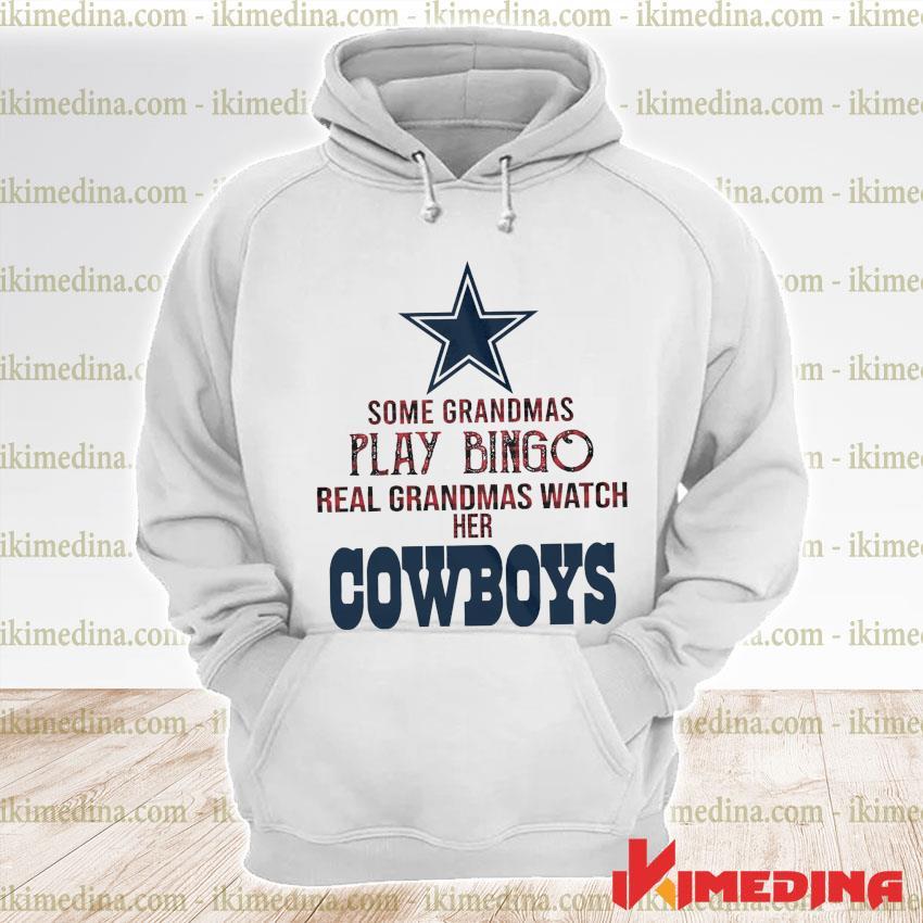 Some grandmas play bingo real grandmas watch her Cowboys s premium hoodie