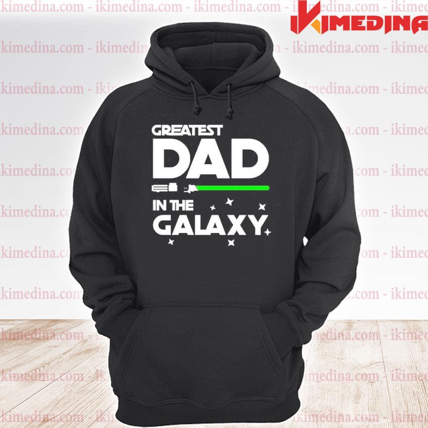 Greatest dad In the Galaxy s premium hoodie