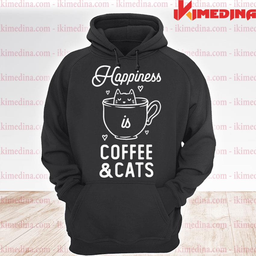 Happiness is coffee and cats funny cute gift s premium hoodie