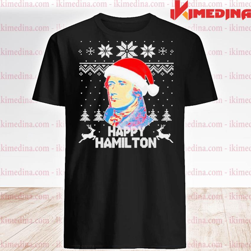 Happy hamilton santa ugly christmas shirt