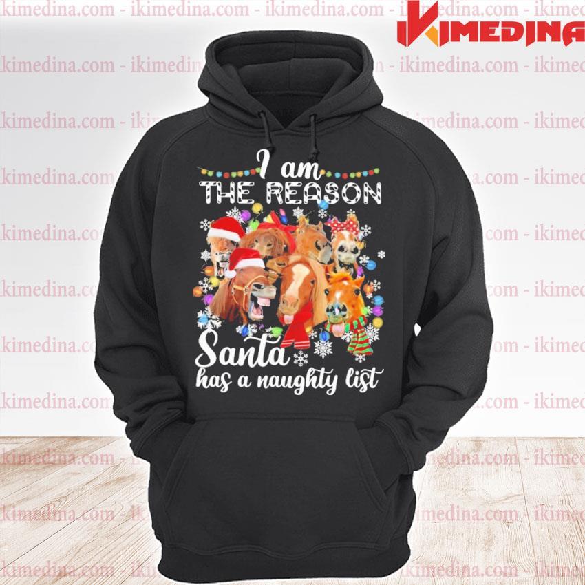Horses I am the reason Santa has a maughty list Christmas 2020 s premium hoodie