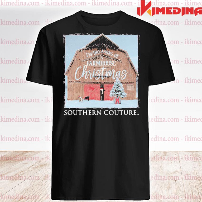 I'm dreaming of farmhouse Christmas southern couture shirt