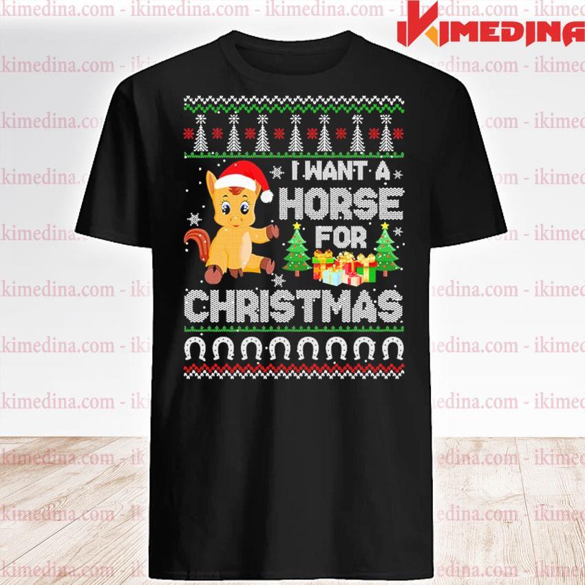I want a Horse for ugly Christmas sweatshirt
