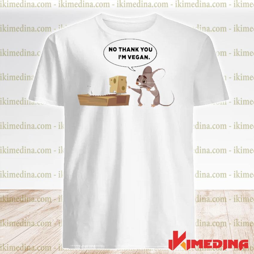 Mouse no thank you I'm Vegan shirt