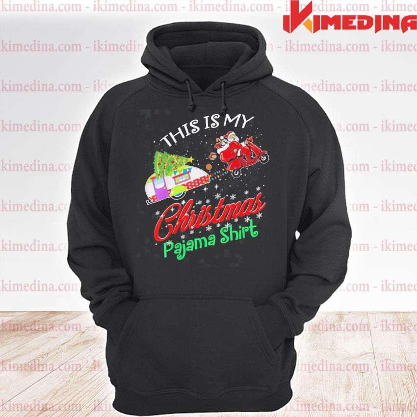 Santa drive Motorcycle This Is my Christmas pajama s premium hoodie