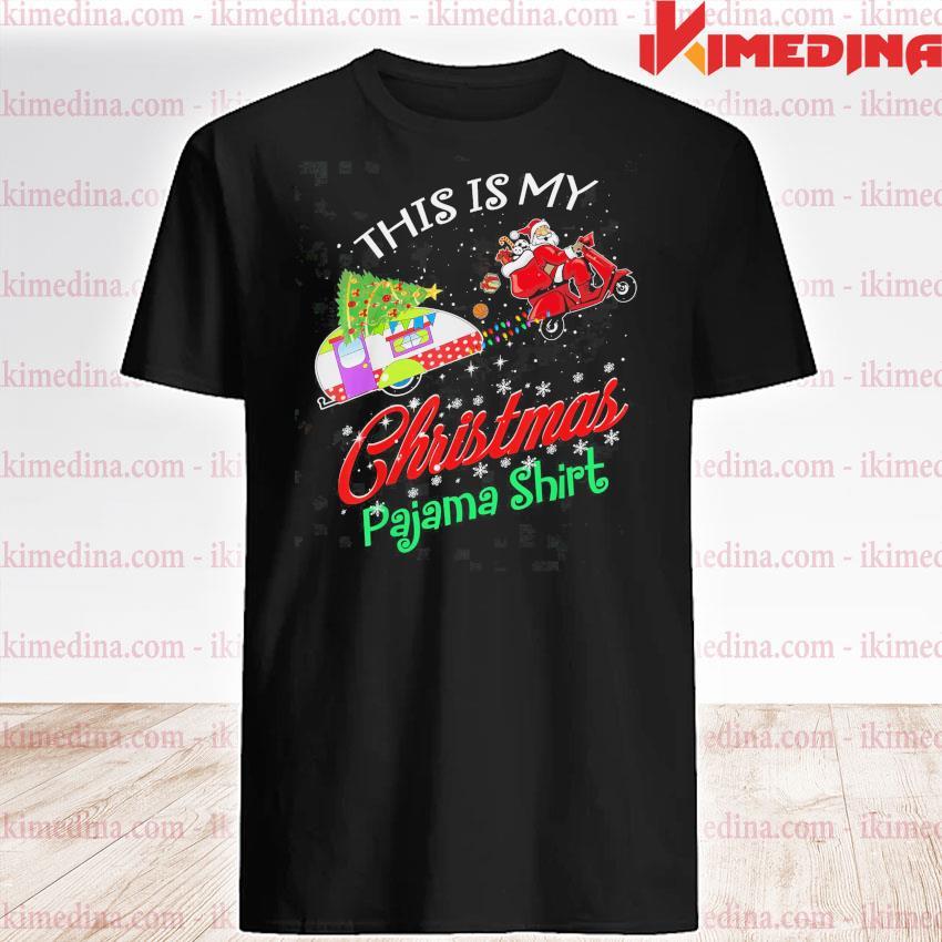 Santa drive Motorcycle This Is my Christmas pajama shirt