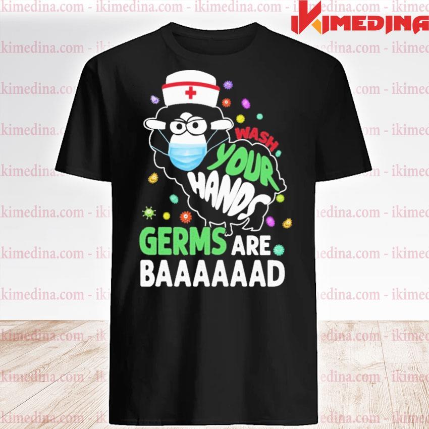 Sheep Nurse wash your hands germs are Baaaad Covid shirt