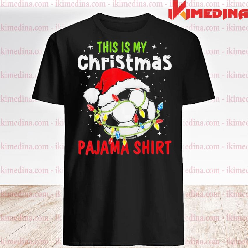 This is my christmas light soccer pajamas shirt