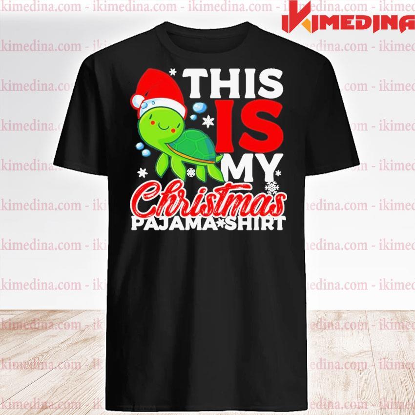 Turtle Santa this Is my Christmas pajama shirt