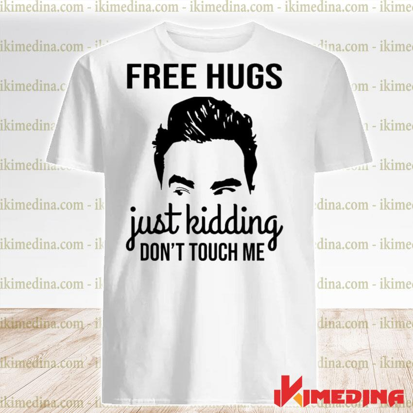 Official david rose free hugs just kidding dont touch me shirt