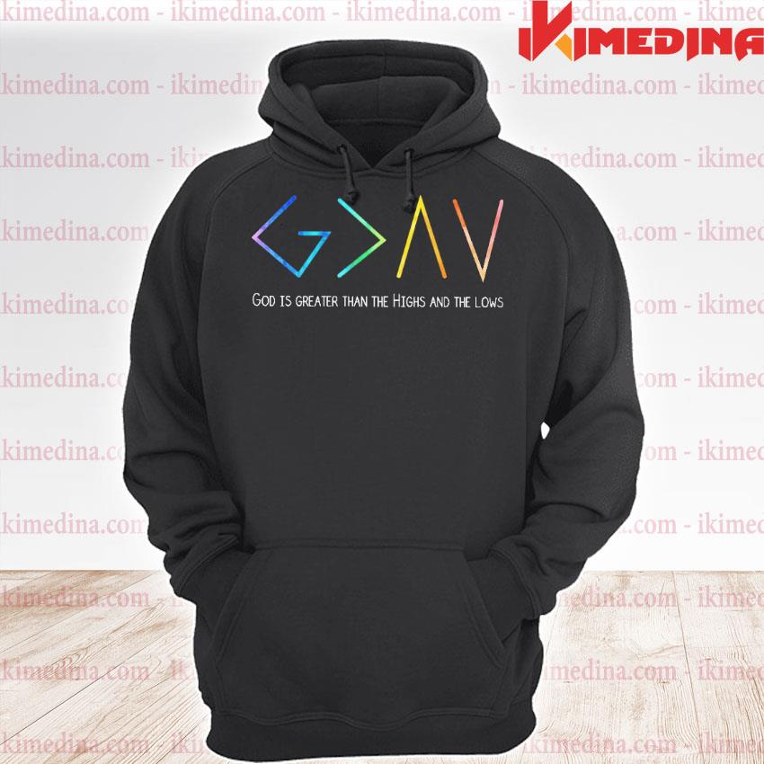 Official god is greater than the highs and the lows s premium hoodie