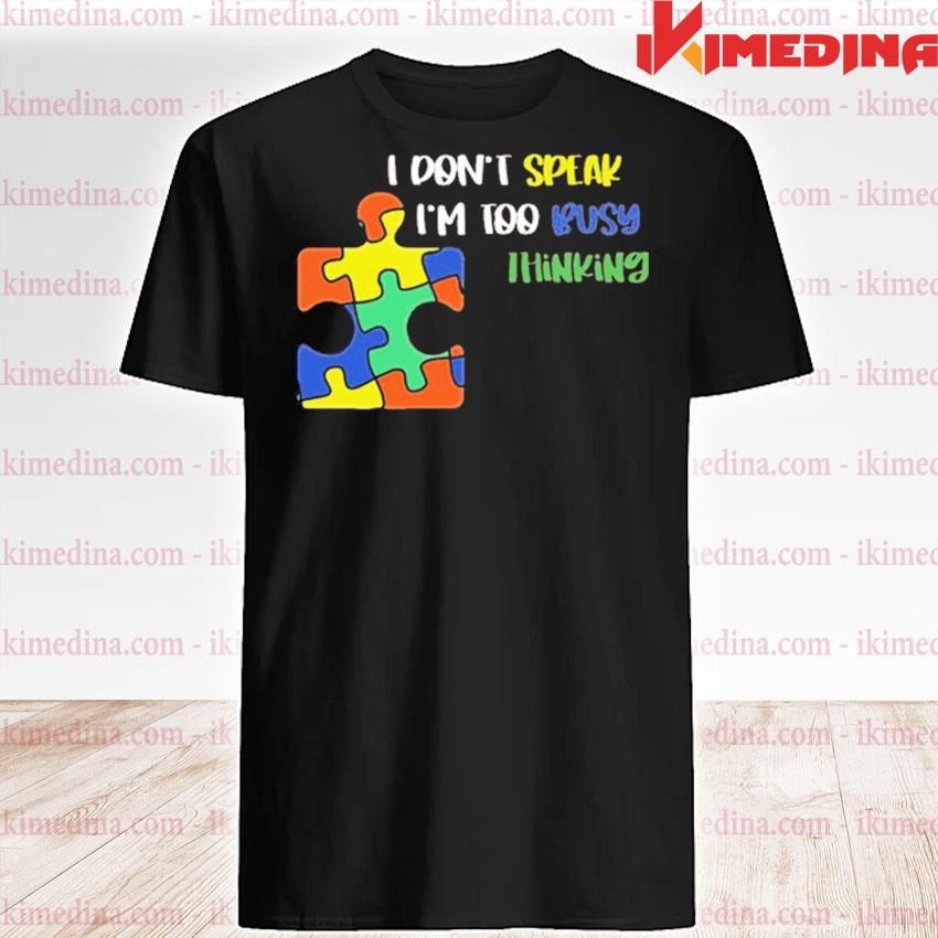 Official i dont speak i am too busy thinking puzzle shirt