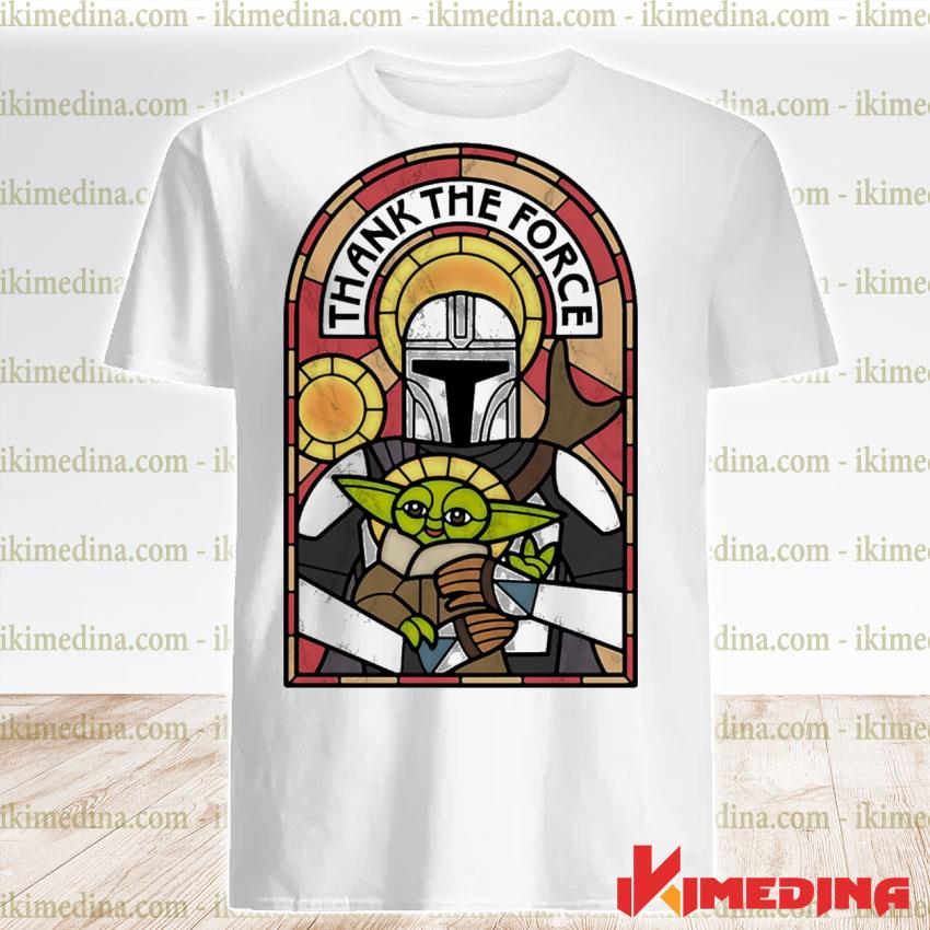 Official the mandalorian and baby yoda thank the force shirt