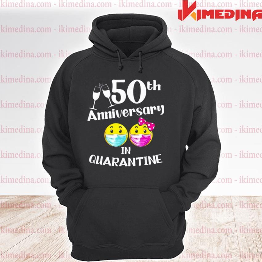 Official 50th wedding anniversary in quarantine s premium hoodie