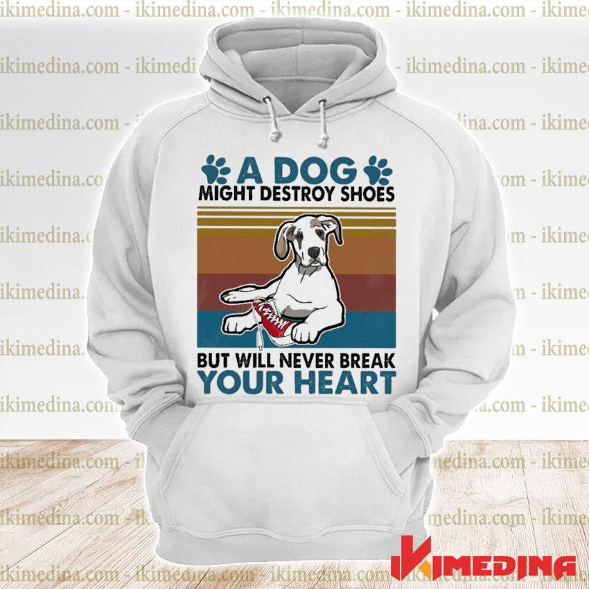 Official a dog might destroy shoes but will never break your heart vintage s premium hoodie