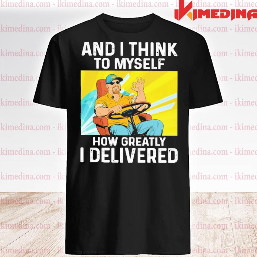 Official and i think to myself how greatly i delivered shirt