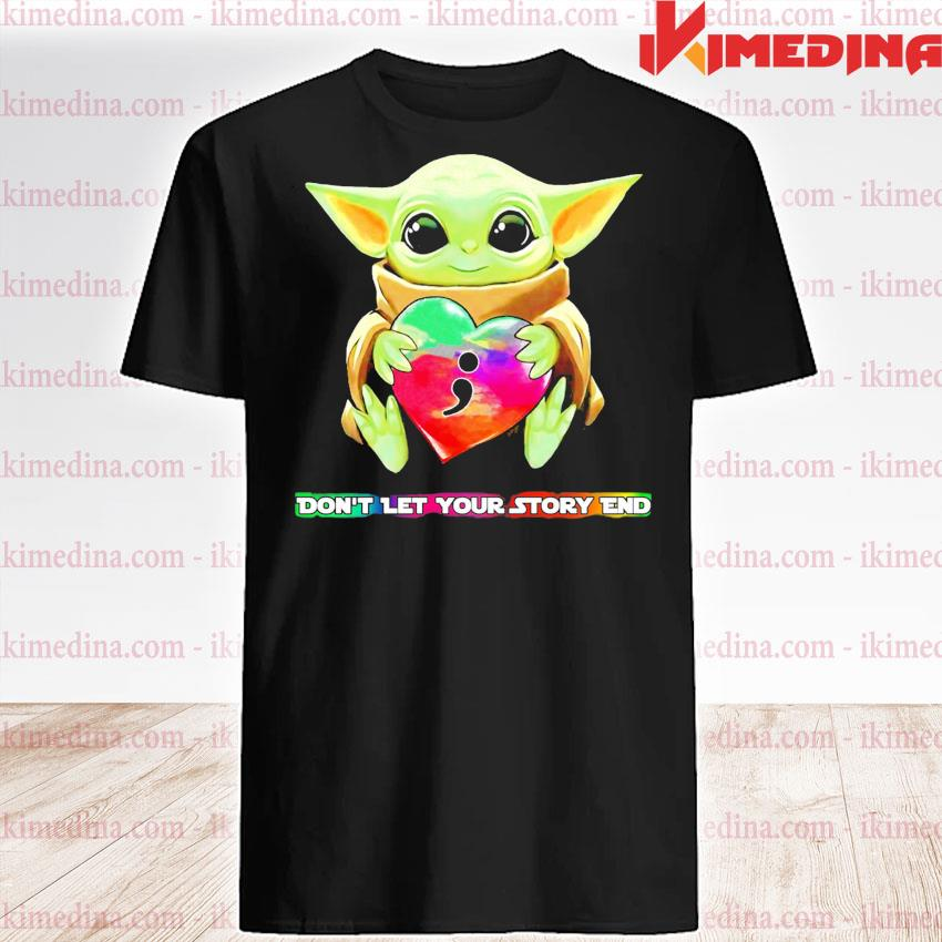 Official baby yoda hug heart don't let your story end shirt
