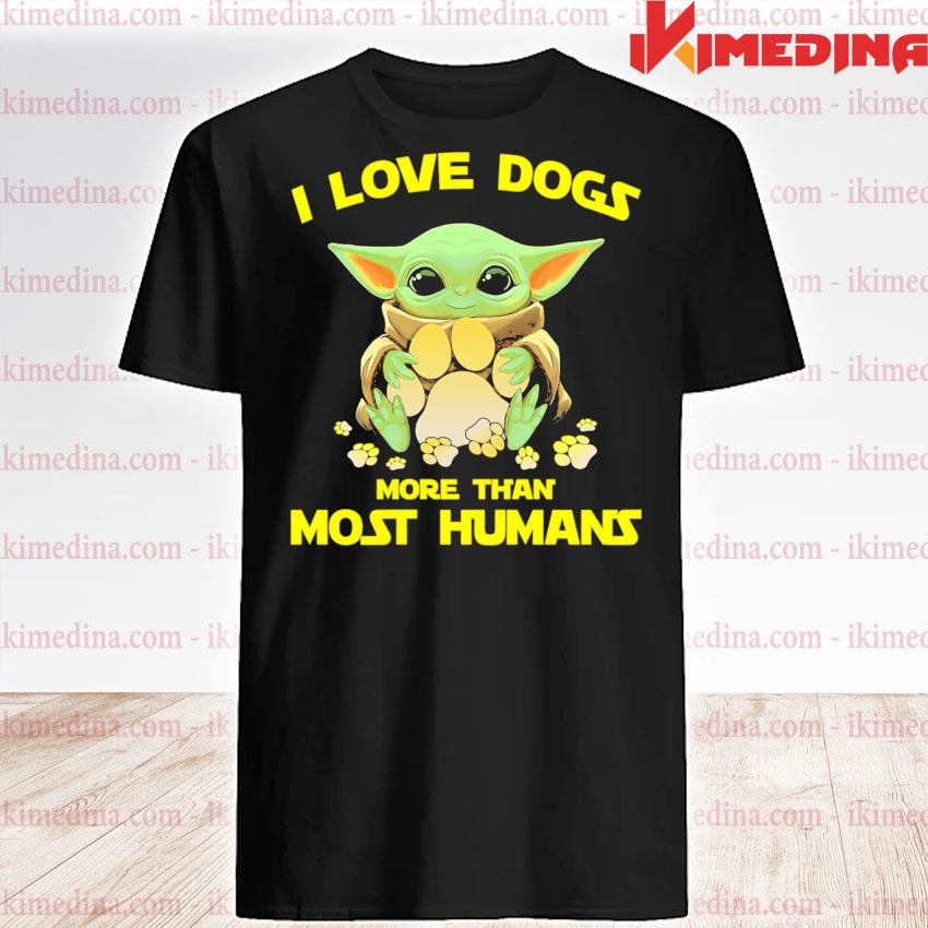 Official baby yoda hug paw dog i love dogs more than most humans 2021 shirt