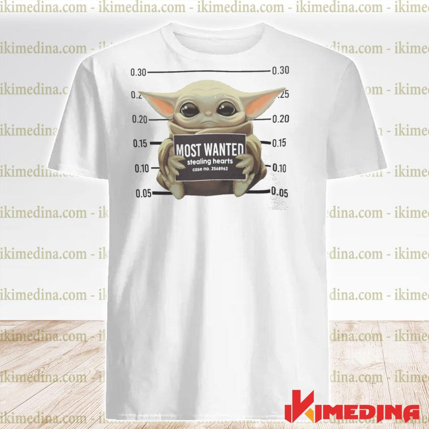 Official baby yoda most wanted stealing hearts shirt