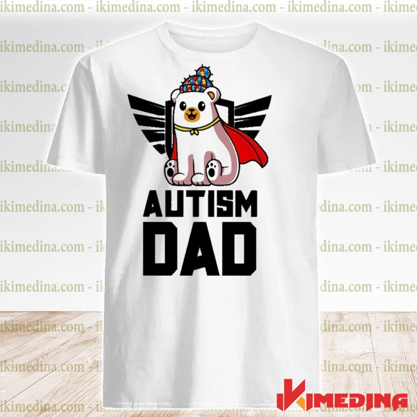 Official bear autism dad autism shirt