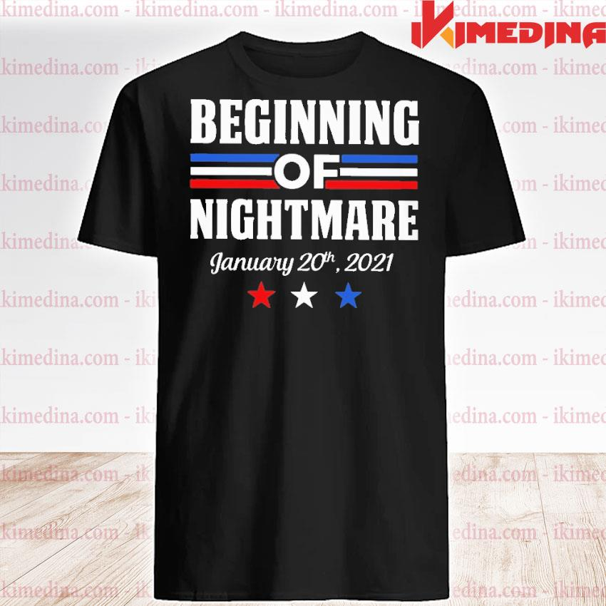 Official biden not my president beginning of nightmare inauguration 2021 shirt