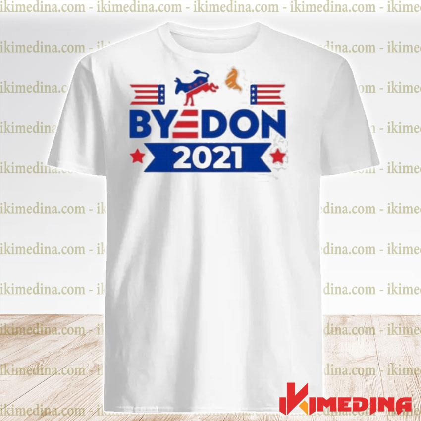 Official byedon kick trump 2021 shirt