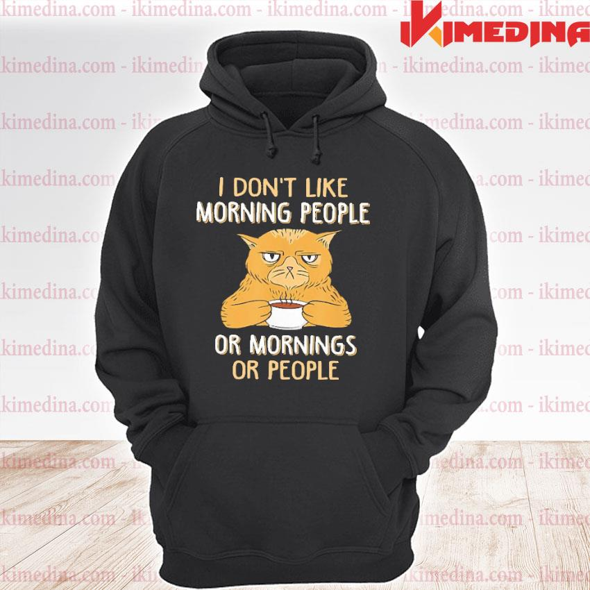 Official cat i don't like morning people or mornings or people s premium hoodie