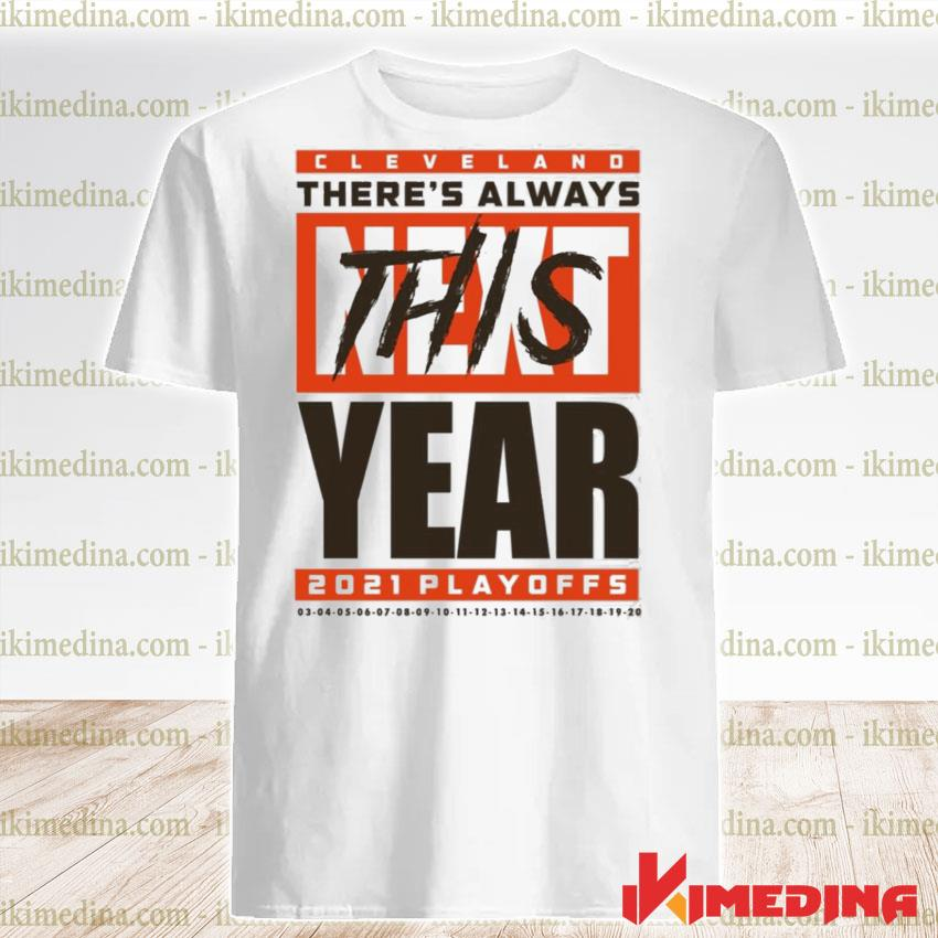 Official cleveland there's always this year playoff shirt