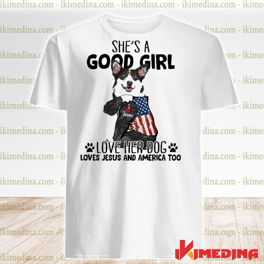 Official corgi strong girl she's a good girl love her dog loves jesus and american flag shirt