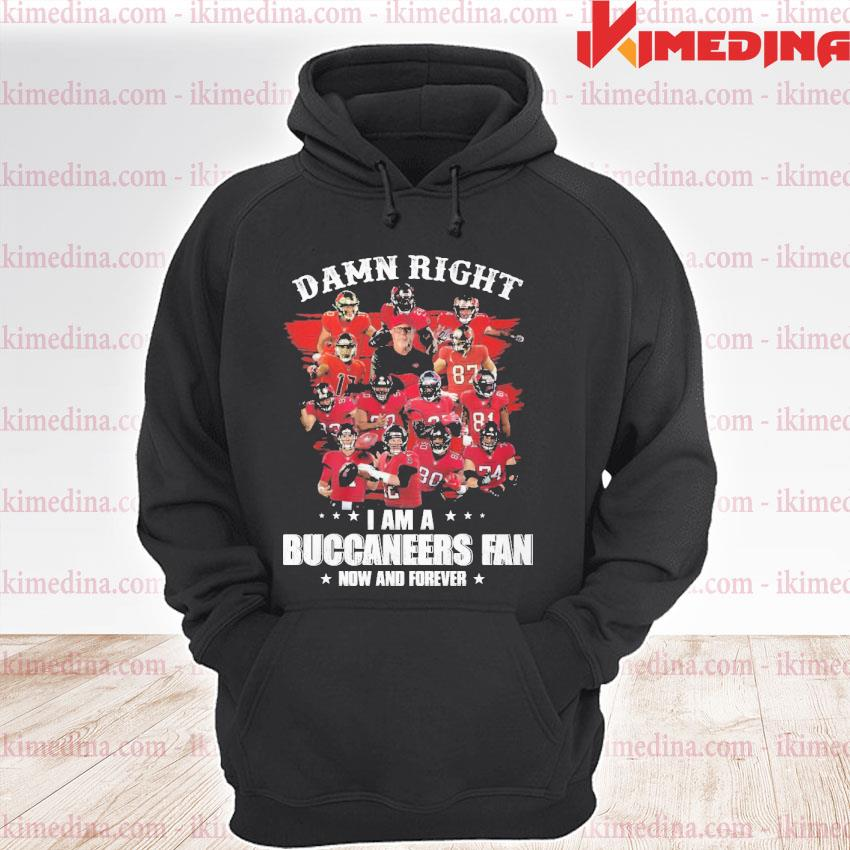 Official damn right i am a tam buccaneers fan nơ and forever 2021 s premium hoodie
