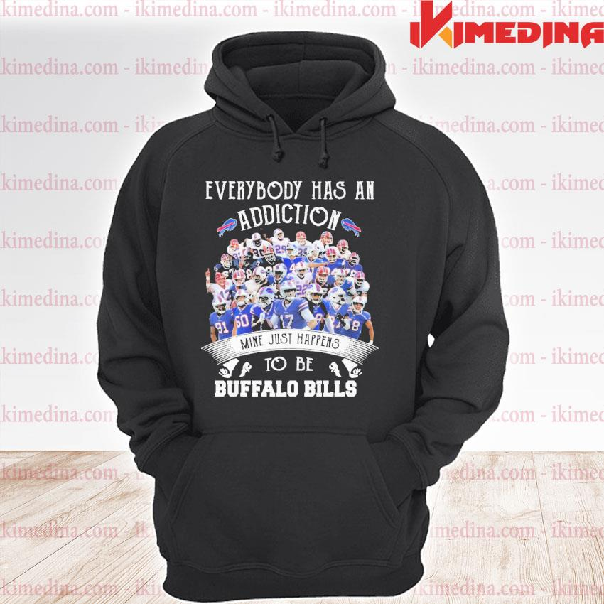Official everybody has an addiction mine just happens to be buffalo bills 2021 s premium hoodie