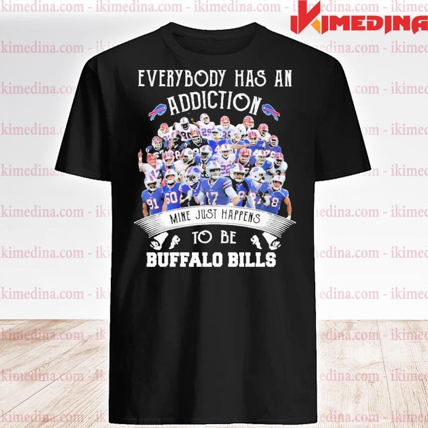 Official everybody has an addiction mine just happens to be buffalo bills 2021 shirt