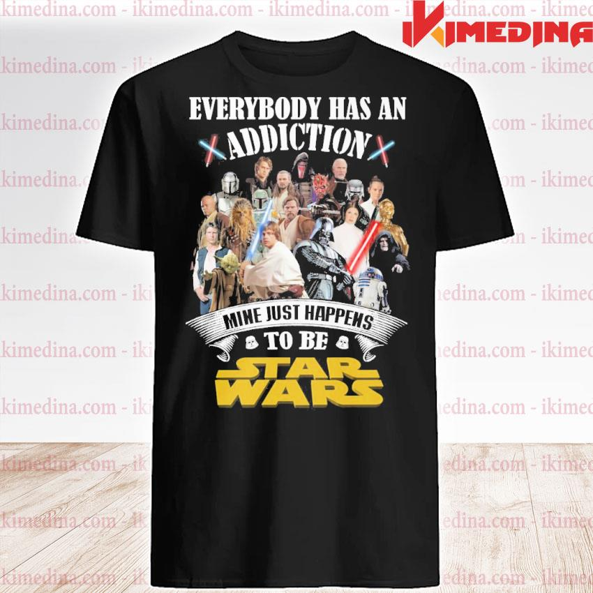 Official everybody has an addiction mine just happens to be star wars 2021 shirt