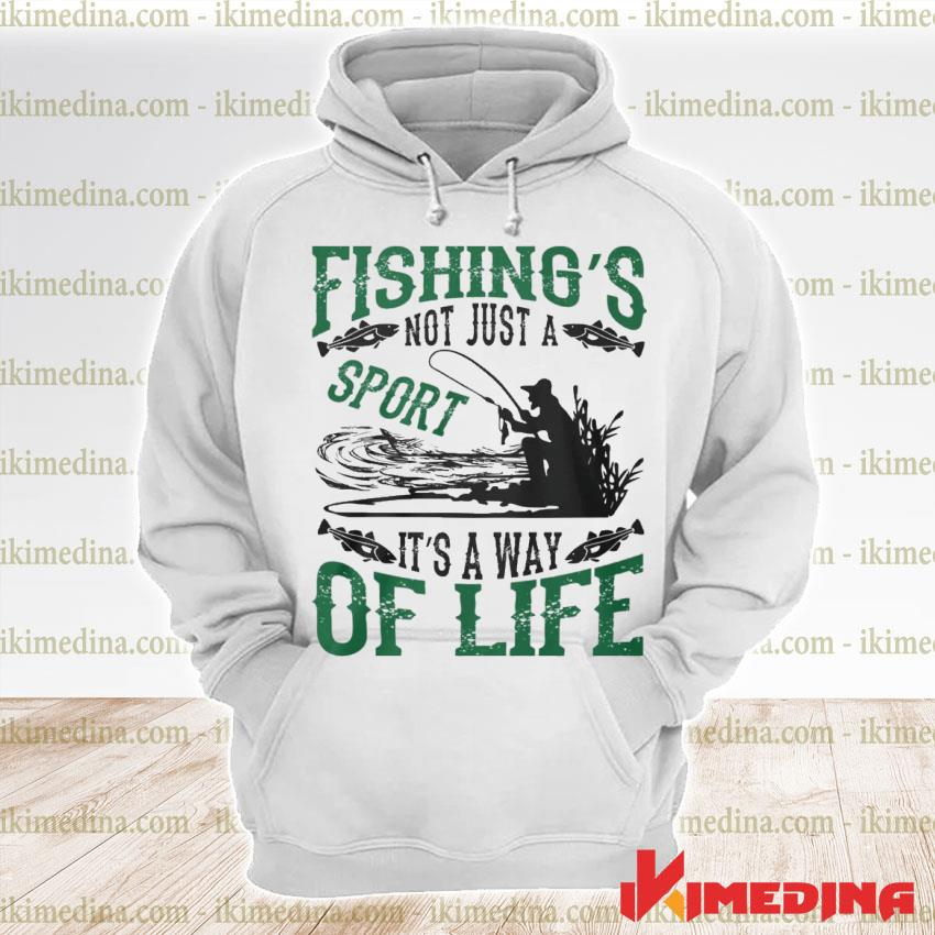 Official fishing's not just a sport it's a way of life 2021 s premium hoodie