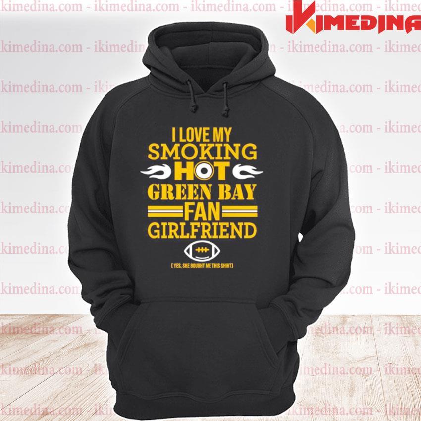 Official i love my smoking hot green bay fan girlfriend s premium hoodie