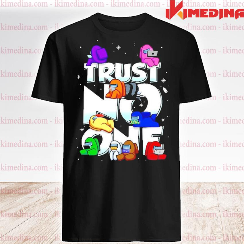 Official impostor among us trust no one shirt