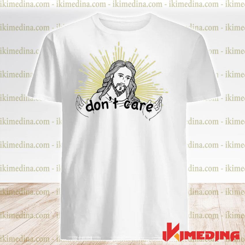 Official jesus don't care shirt
