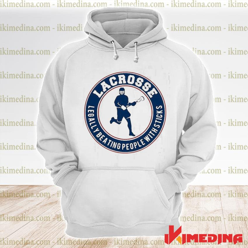 Official lacrosse legally beating people with sticks s premium hoodie