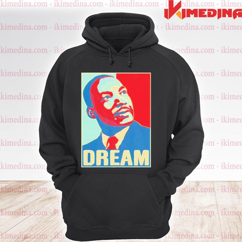 Official martin luther king jr i have a dream hope style portrait s premium hoodie