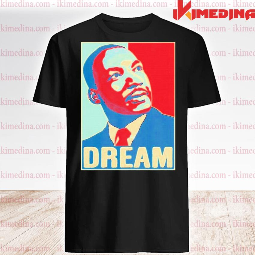 Official martin luther king jr i have a dream hope style portrait shirt