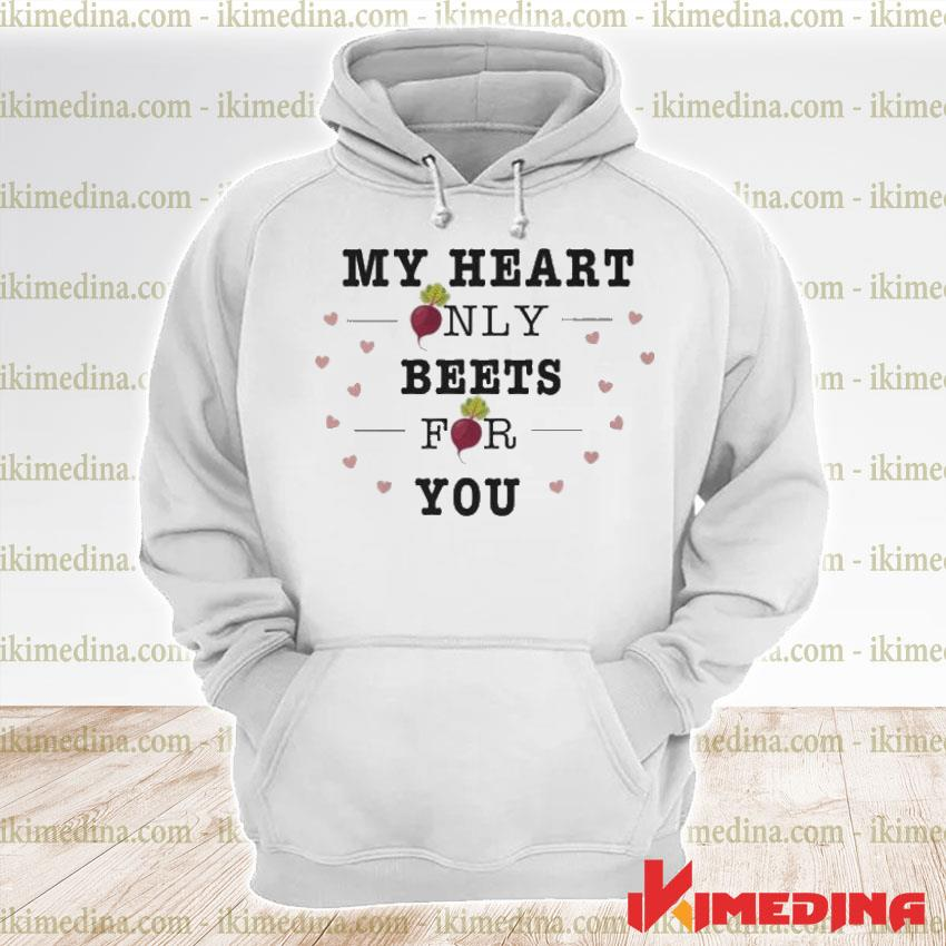 Official my heart only beets for you s premium hoodie