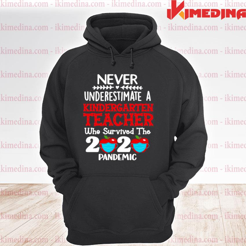 Official never underestimate a kindergarten teacher who survived the 2020 pandemic s premium hoodie