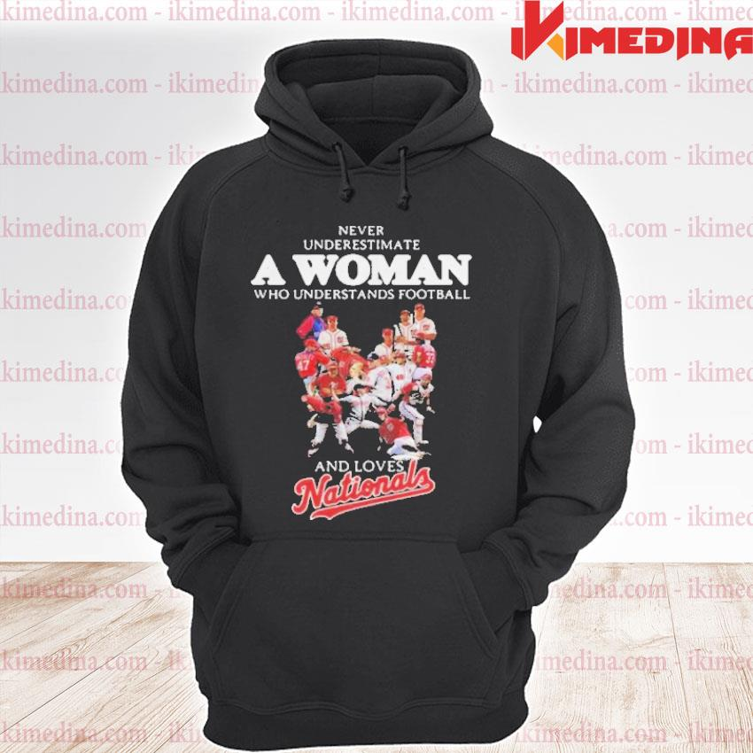 Official never underestimate a woman who understands football and loves washington nationals s premium hoodie
