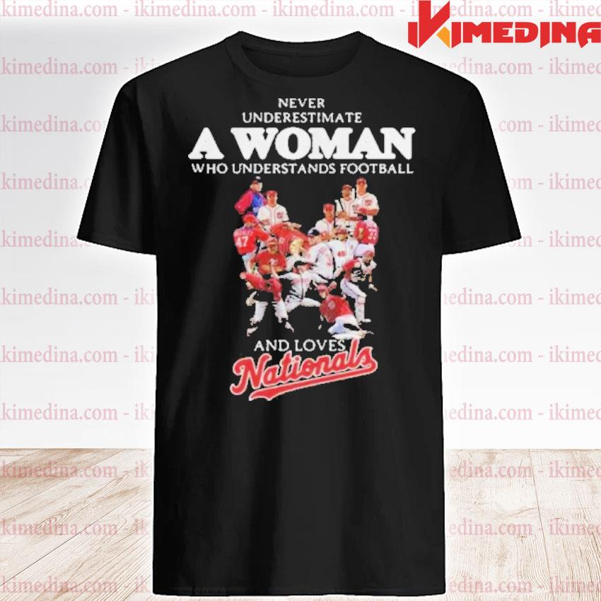 Official never underestimate a woman who understands football and loves washington nationals shirt