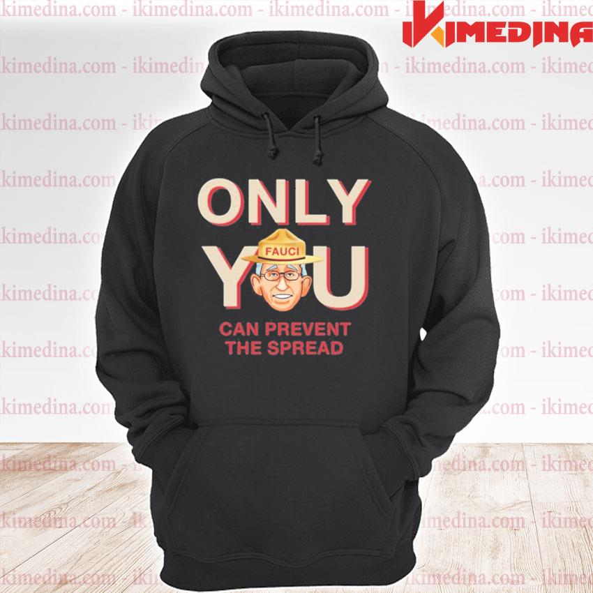 Official only you can prevent the spread s premium hoodie