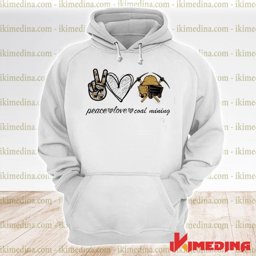 Official peace love coal mining s premium hoodie