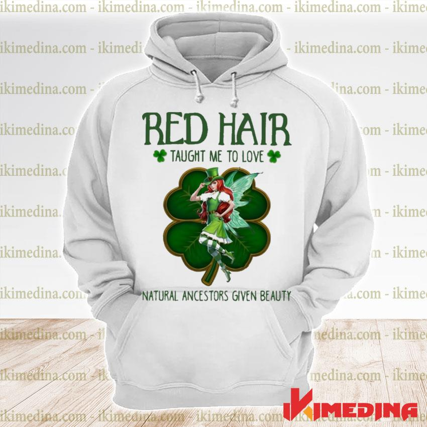 Official red hair taught me to love natural ancestors given beauty s premium hoodie